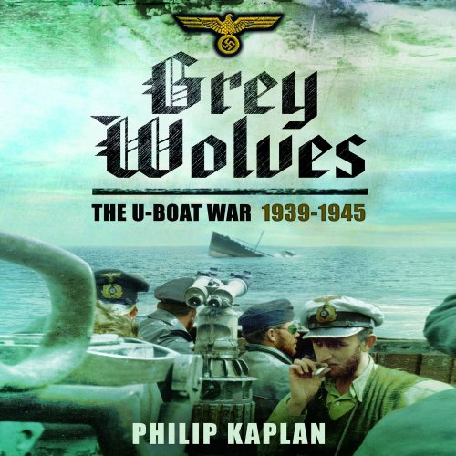 Grey Wolves     The U-Boat War 1939–1945              By:                                                                                                                                 Philip Kaplan                               Narrated by:                                                                                                                                 A. T. Chandler                      Length: 8 hrs and 46 mins     23 ratings     Overall 3.4