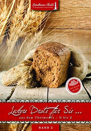 Leckere Brote für Sie...aus dem Thermomix N bis Z: Band 2