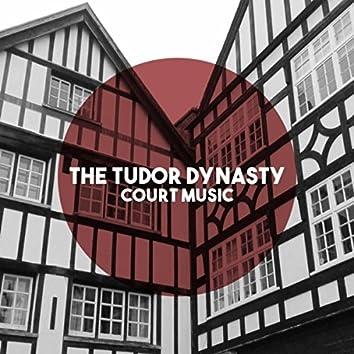 The Tudor Dynasty: Court Music