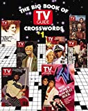 Big Book of TV Guide Crosswords: Test Your TV IQ Qith More Than 250 Great Puzzles from TV Guide!