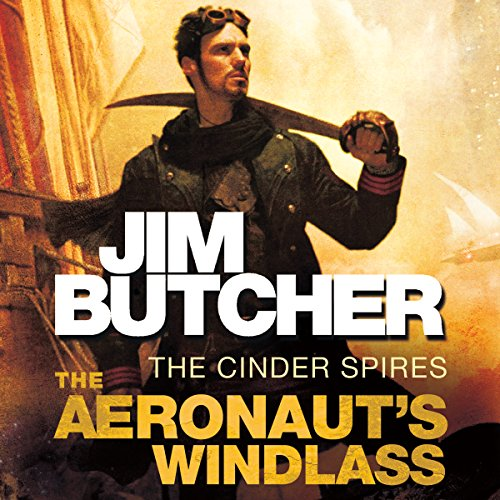 The Aeronaut's Windlass     The Cinder Spires, Book One              By:                                                                                                                                 Jim Butcher                               Narrated by:                                                                                                                                 Euan Morton                      Length: 21 hrs and 39 mins     528 ratings     Overall 4.6