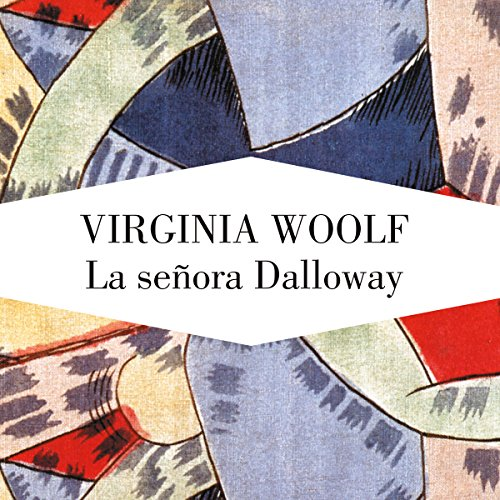 La señora Dalloway [Mrs. Dalloway] audiobook cover art