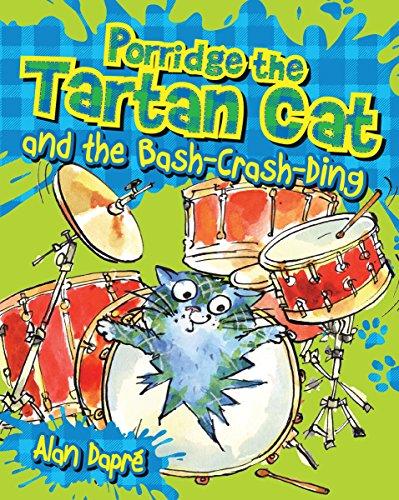 Porridge the Tartan Cat and the Bash-Crash-Ding: 2 (Young Kelpies)