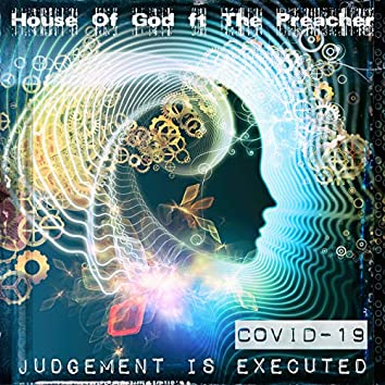 Covid-19 (Judgement Is Executed)