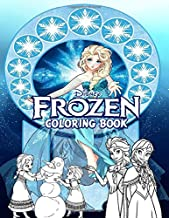 Frozen Coloring Book: Great for Encouraging Creativity and Warming before Frozen 2 is Released. Perfect Gift for Kids And Adults That Love Frozen ... In High-Quality Images In Black And White.