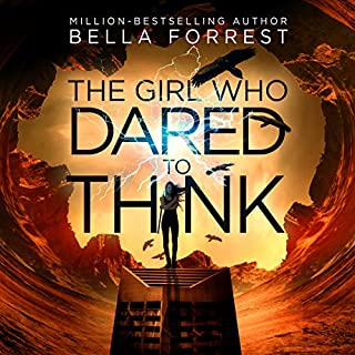 The Girl Who Dared to Think                   By:                                                                                                                                 Bella Forrest                               Narrated by:                                                                                                                                 Kirsten Leigh                      Length: 14 hrs and 44 mins     992 ratings     Overall 4.6