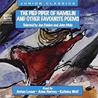 Anne Harvey - Anton Lesser - Katinka Wolf Collection: The Pied Piper of Hamelin and Other Favourite Poems