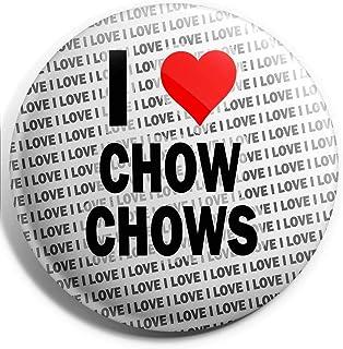 Grand badge I Love Chow Chows – 75 mm – Cadeau – Anniversaire – Noël