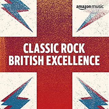 Classic Rock: British Excellence