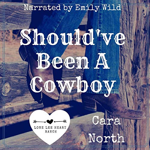 Should've Been a Cowboy Audiobook By Cara North cover art