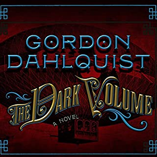 The Dark Volume     A Novel              By:                                                                                                                                 Gordon Dahlquist                               Narrated by:                                                                                                                                 John Lee                      Length: 19 hrs and 20 mins     32 ratings     Overall 3.7