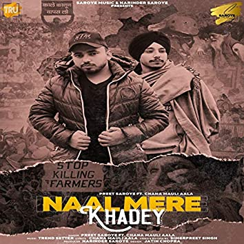 Naal Mere Khadey