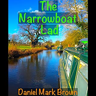 The Narrowboat Lad: The Narrowboat Lad, Book 1                   By:                                                                                                                                 Daniel Mark Brown                               Narrated by:                                                                                                                                 Daniel Mark Brown                      Length: 2 hrs and 13 mins     28 ratings     Overall 4.6