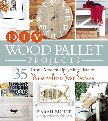 DIY Wood Pallet Projects: 35 Rustic Modern Upcycling Ideas to Personalize Your...