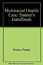 Multiracial Health Care: Trainer's Handbook
