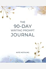 The 90-Day Writing Prompt Journal Paperback