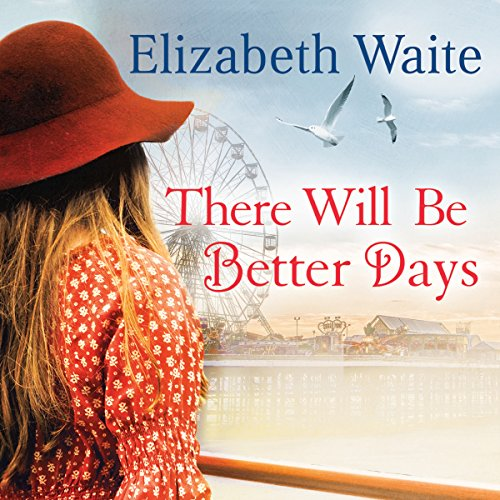 There Will Be Better Days audiobook cover art