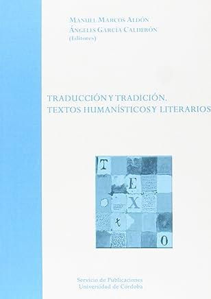 Traducción y tradición : textos humanísticos y literarios