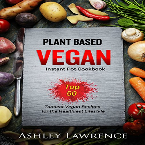 Plant Based Vegan Instant Cookbook audiobook cover art
