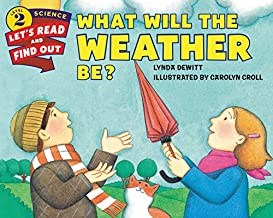 What Will The Weather Be? (Let's Read and Find Out)