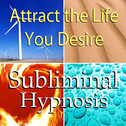 Attract the Life You Desire Subliminal Affirmations cover art
