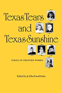 Texas Tears and Texas Sunshine: Voices of Frontier Women (The Centennial Series of the Association of Former Students, No. 17)