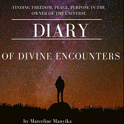 Diary of Divine Encounters Audiobook By Marceline Manyika cover art
