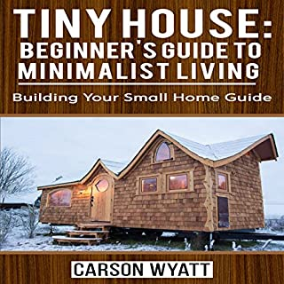 Tiny House: Beginner's Guide to Minimalist Living audiobook cover art