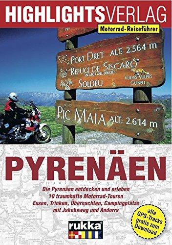 Motorrad-Reiseführer: Pyrenäen: Motorradtouren zwischen Atlantik und Mittelmeer. 10 Tagestouren für die schönsten Seiten der Pyrenäen