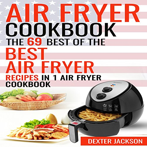 Air Fryer Cookbook: Make Fried Food Great Again! audiobook cover art