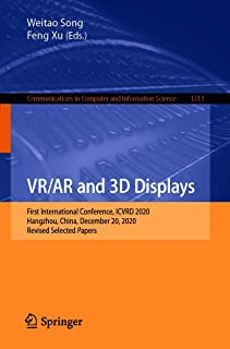 VR/AR and 3D Displays: First International Conference, ICVRD 2020, Hangzhou, China, December 20, 2020, Revised Selected Pa...