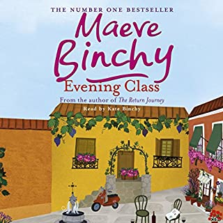 Evening Class                   By:                                                                                                                                 Maeve Binchy                               Narrated by:                                                                                                                                 Kate Binchy                      Length: 14 hrs and 54 mins     188 ratings     Overall 4.6