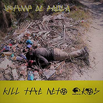 Kill The Neto Bros.