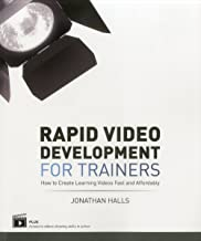 Rapid Video Development for Trainers: How to Create Learning Videos Fast and Affordably