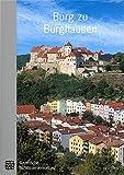 Burg zu Burghausen: Amtlicher Führer mit englischer Zusammenfassung . Mit einem Vereichnis der Staatsgalerie von Johann Georg Prinz von Hohenzollern. Neufassung