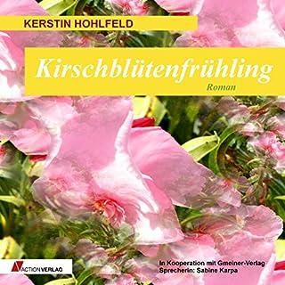 Kirschblütenfrühling (Rosa Redlich 4)                   Autor:                                                                                                                                 Kerstin Hohlfeld                               Sprecher:                                                                                                                                 Sabine Karpa                      Spieldauer: 6 Std. und 15 Min.     30 Bewertungen     Gesamt 4,4