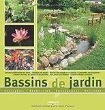 Bassins de jardin : Conception-Réalisation-Aménagement-Entretien: Conception - réalisation - aménagement - entretien (EYROLLES)