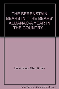 The Berenstain Bears In : The Bears' Almanac-A Year In The Country...