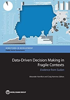 Data-Driven Decision Making in Fragile Contexts: Evidence from Sudan (Directions in Development)