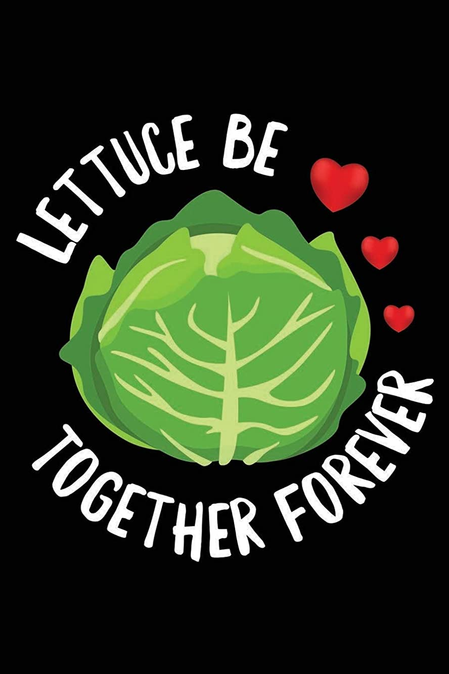 Lettuce Be Together Forever: 120 Pages 6 x 9 inches Journal