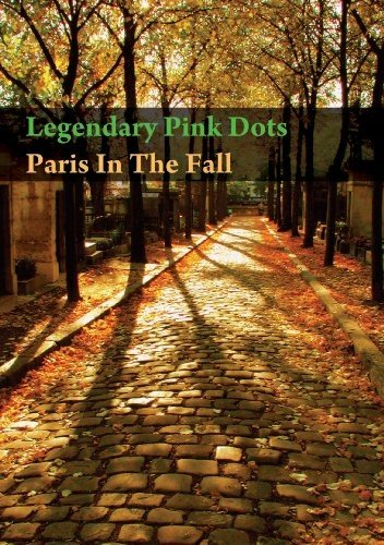 Legendary Pink Dots (The)-Paris In. - Dvd [IT Import]