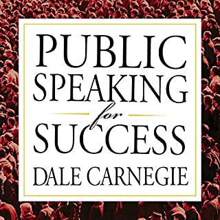 Public Speaking for Success                   By:                                                                                                                                 Dale Carnegie                               Narrated by:                                                                                                                                 Sean Pratt                      Length: 15 hrs and 28 mins     12 ratings     Overall 4.4