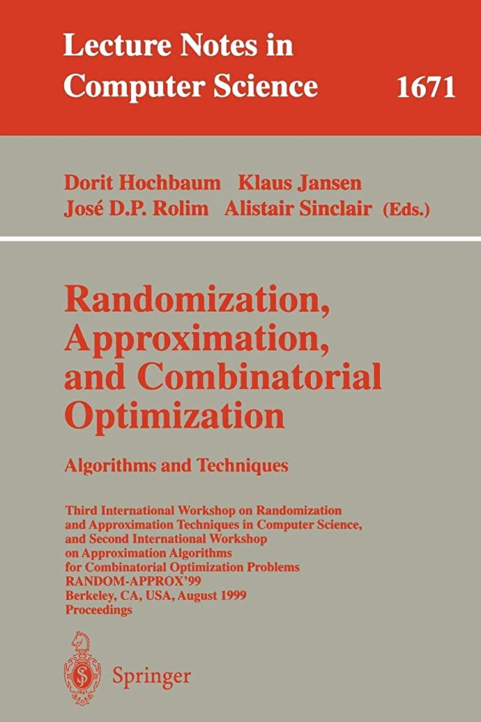 知る麻痺のためにRandomization, Approximation, and Combinatorial Optimization. Algorithms and Techniques (Lecture Notes in Computer Science)