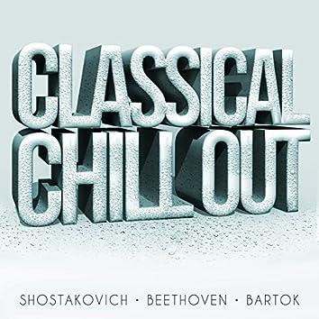 Classical Chillout - Shostakovich, Beethoven & Bartok