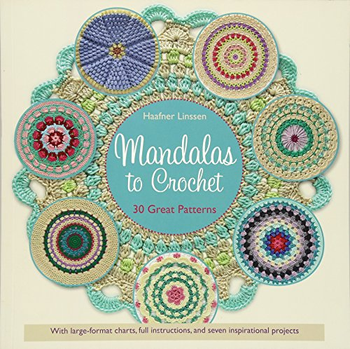 Mandalas to Crochet: 30 Great Patterns By Haafner Linssen