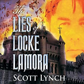 The Lies of Locke Lamora                   By:                                                                                                                                 Scott Lynch                               Narrated by:                                                                                                                                 Michael Page                      Length: 21 hrs and 59 mins     15,144 ratings     Overall 4.5