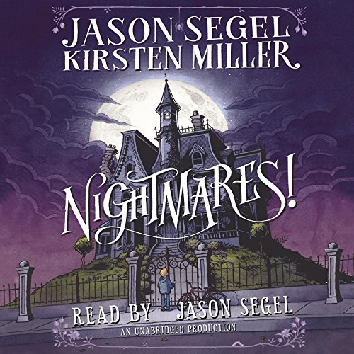 Nightmares! Audiobook By Jason Segel,                                                                                        Kirsten Miller cover art