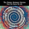 """This game: Animenz Version (From """"No Game No Life"""") [For Piano Solo]"""