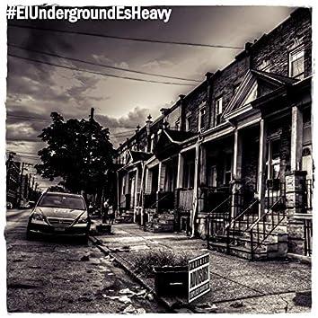 El Underground Es Heavy