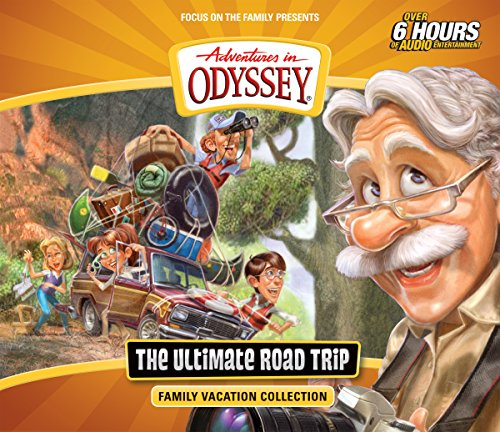 The Ultimate Road Trip: Family Vacation Collection (Adventures in Odyssey)